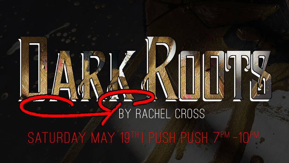 Dark Roots Exhibit at Push Push